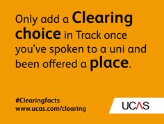 Only add a Clearing choice in Track once you've spoken to a uni and been offered a place. #UCAS #Clearingfacts