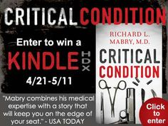 """""""Critical Condition"""" by Richard Mabry is receiving glowing reviews! Enter to win a Kindle HDX and learn more. Winner announced on Richard's blog on 5/13."""