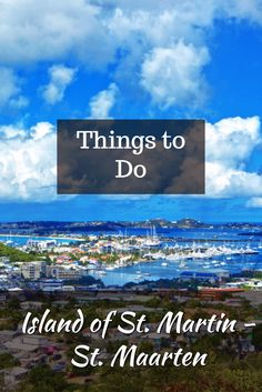 Explore the Caribbean island of Saint Martin & Sint Maarten - One island 2 countries #caribbean #travel