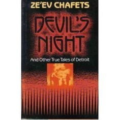 Devil's Night: And Other True Tales of Detroit by Zev Chafets, http://www.amazon.com/dp/0394585259/ref=cm_sw_r_pi_dp_.xH9qb0NHP4AC