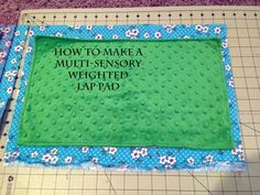 How to make a multi-sensory weighted lap pad: tutorial