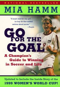 Go for the goal Mia Hamm, 3/10 it was written for an 8-12 year old with not much substance for an older crowd.