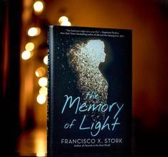 The Memory of Light by Francisco X. Stork | 29 YA Books About Mental Health That Actually Nail It