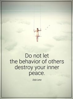 nice Inspirational Life Quotes: Do not let Destroy Your Inner Peace