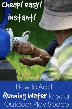 The fastest, easiest, cheapest way to instantly add running water to your backyard play space. Perfect for mud-pies, water play and washing up!
