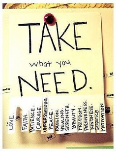 Take what you need...