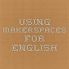 Using Makerspaces for ENGLISH
