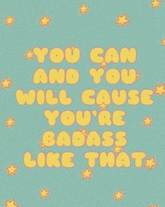You can and you will cause you're a badass like that, inspirational quote, motivation Pretty Words, Beautiful Words, Cool Words, Cute Quotes, Words Quotes, Wise Words, Sayings, Positive Quotes, Motivational Quotes