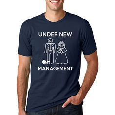 Under New Management Funny Wedding T Shirt
