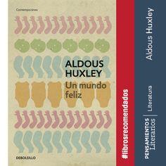 Aldous Huxley. Un mundo feliz.