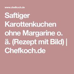 Saftiger Karottenkuchen ohne Margarine o. ä. (Rezept mit Bild) | Chefkoch.de
