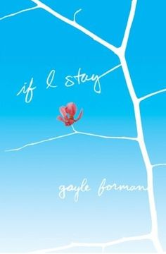 If I Stay, by Gayle Forman. This was a really good book, the movie was nice, but the book was better.