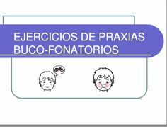 Ejercicios de praxias buco-fonatorios Literacy Activities, Speech Therapy, Fails, Souffle, Sandbox, Speech Language Therapy, Index Cards, Exercises, Speech Pathology