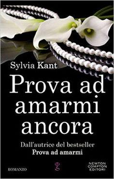 """Le storie di Erielle: Anteprima: """"Prova ad amarmi ancora"""" di Sylvia Kant..."""
