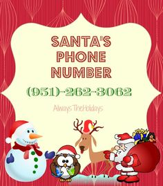 be sure to give santa a call on his special phone number did you know that santa has his very own phone number you can give him a call at the north - Christmas Is The Time To Say I Love You