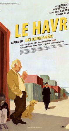 Directed by Aki Kaurismäki.  With André Wilms, Blondin Miguel, Jean-Pierre Darroussin, Kati Outinen. When an African boy arrives by cargo ship in the port city of Le Havre, an aging shoe shiner takes pity on the child and welcomes him into his home.