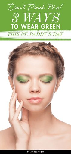 Don't Pinch Me! 3 Ways to Wear Green This St. Paddy's Day