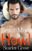 September 16, 2014 - Howl: Spirit Moon (Book One) - Scarlett Grove