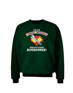 TooLoud Ironworker - Superpower Adult Dark Sweatshirt