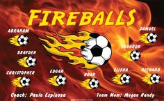 Fireballs B52680  digitally printed vinyl soccer sports team banner. Made in the USA and shipped fast by BannersUSA.  You can easily create a similar banner using our Live Designer where you can manipulate ALL of the elements of ANY template.  You can change colors, add/change/remove text and graphics and resize the elements of your design, making it completely your own creation.
