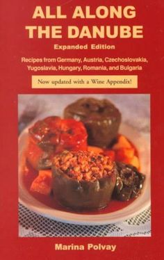 Multicultural cooking light and easy by kay spicer canadian all along the danube recipes from germany austria czechoslovakia yugoslavia hungary forumfinder Images