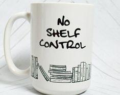 No Shelf Control is the perfect mug for any book lover! Bookish mug Shelf Book Dragon