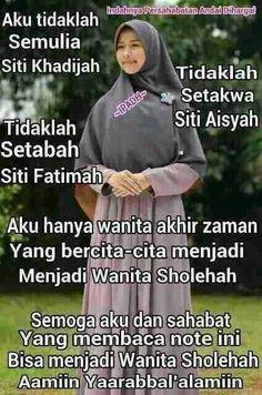 Wanita sholehah... in shaa Allah, I am trying to be one...