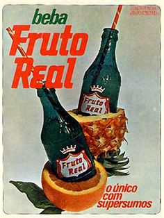 Fruto Real Retro Ads, Vintage Advertisements, Vintage Ads, Vintage Designs, Old Scool, Posters Vintage, Poster Ads, Non Alcoholic Drinks, Hot Sauce Bottles