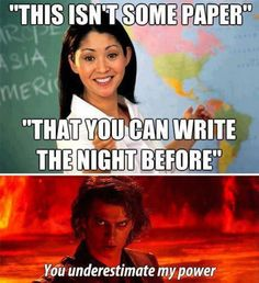"""You underestimate my power."" - What I say for like every paper I write. :P #Englishmajorprobz"