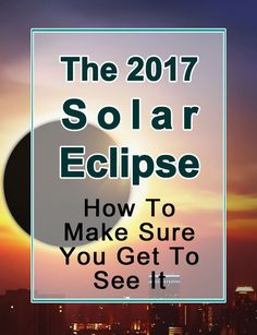 The 2017 Solar Eclipse: How To Make Sure You Get To See It.  It's going to be one awesome event! The world around you will be pitch black for a couple of minutes, in the middle of the day! Prepare for an eerie - almost mystical - experience.  If you're tr