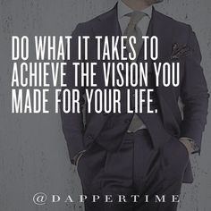 """""""Do what it takes to achieve the vision you made for your life."""" Background photo: @al_bizzy  #DapperTime #dapper #menlifestyle #menstyle #mensfashion #menwithclass #menwithstyle #instafashion  #gentleman #watches #timepieces #quotes #menquotes  #instaquotes #gentquotes #wordsofwisdom #words #sayings #advice"""