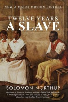 12 years a slave by solomon northup: Books I Love Books, Great Books, Books To Read, Solomon Northup, 12 Years A Slave, Reading Rainbow, Thing 1, Black Books, Film Serie
