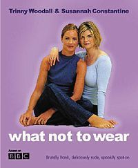 Well before there was Clinton and Stacy, there was Trinny and Susannah.
