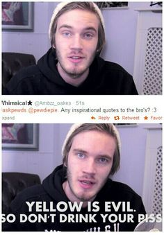 Never ask pewds a serious question if you're expecting a serious answer in return... (unless it's personal) pewdiepie