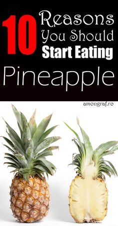 10 Reasons You Should Start Eating Pineapple