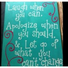 Laugh, Apoligize, Let Go