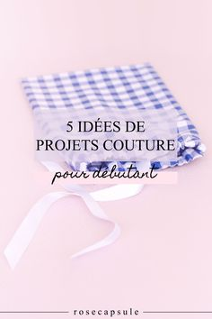 5 idées de projets couture pour débutant • Rose Capsule Sewing Hacks, Sewing Tutorials, Formation Couture, Couture Main, Homemade Mask, Couture Outfits, Diy Mask, New Years Eve Party, Diy Crafts To Sell