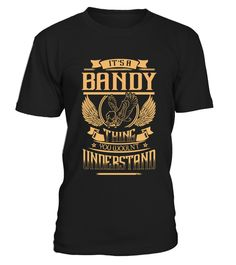 # It's a BANDY thing you wouln't understand .  HOW TO ORDER: Its a BANDY thing you woulnt understand1. Select the style and color you want: 2. Click Reserve it now3. Select size and quantity4. Enter shipping and billing information5. Done! Simple as that!TIPS: Buy 2 or more to save shipping cost!This is printable if you purchase only one piece. so dont worry, you will get yours.Guaranteed safe and secure checkout via:Paypal   VISA   MASTERCARD