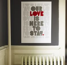 Our Love is Here to Stay.