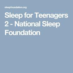 Sleep for Teenagers 2 - National Sleep Foundation
