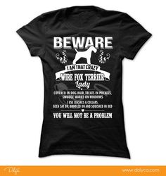 BEWARE IAM THAT wire fox terrier LADY