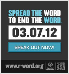 Think before you speak. Using the word retard or retarded is ignorant and OFFENSIVE! I have 2 year old twins with Down Syndrome. Every time I hear the R word it's like someone STABBED ME in the heart. It's NOT ok- no matter HOW you mean it. It's NEVER ok to use the R word. Take the pledge to quit using the R word. SPREAD THE WORD to END THE WORD! 3/7/12