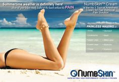 Bask in the sun with pure bliss. Ladies and Gents, Get your bikini and beach bods ready this summer. Remove unwanted body hairs PAINLESSLY with NumbSkin 10.56% pure lidocaine cream. Visit www.Numbskin.com or call 1.844.700.6862
