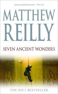 Seven Ancient Wonders (Jack West Jr #1)  by Matthew Reilly.....lets face it, I love Matt Reilly's books
