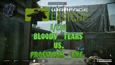 Warface Fast Cup 2016 (1/128 Bloody_Tears vs. ProfiTeam_exe)