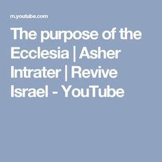 The purpose of the Ecclesia | Asher Intrater | Revive Israel - YouTube