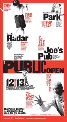 A nova campanha para a temporada 2012-13 do Public Theater, de NYC, foi desenvolvida pela designer do Pentagram Paula Scher, com a ideia de celebrar o status do teatro de ser feito para o público.