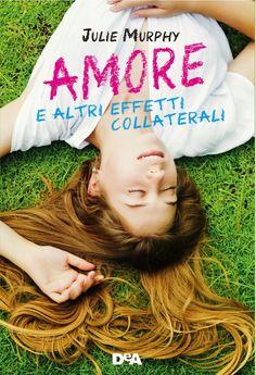 Leggere Romanticamente e Fantasy Blog: Anteprima Amore e altri effetti collaterali di Julie Murphy