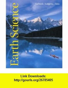 Earth Science (13th Edition) (9780321688507) Edward J. Tarbuck, Frederick K. Lutgens, Dennis Tasa , ISBN-10: 0321688503  , ISBN-13: 978-0321688507 ,  , tutorials , pdf , ebook , torrent , downloads , rapidshare , filesonic , hotfile , megaupload , fileserve