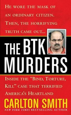 """Buy The BTK Murders: Inside the """"Bind Torture Kill"""" Case that Terrified America's Heartland by Carlton Smith and Read this Book on Kobo's Free Apps. Discover Kobo's Vast Collection of Ebooks and Audiobooks Today - Over 4 Million Titles! Good Books, Books To Read, My Books, True Crime Books, Science Books, Serial Killers, Heartland, Reading Lists, Book Lists"""